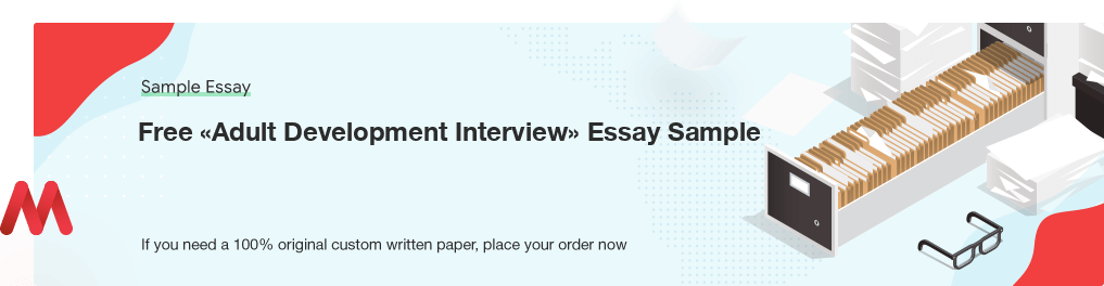 Custom «Adult Development Interview» Sample Essay