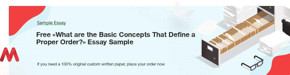 Custom «What are the Basic Concepts That Define a Proper Order?» Sample Essay