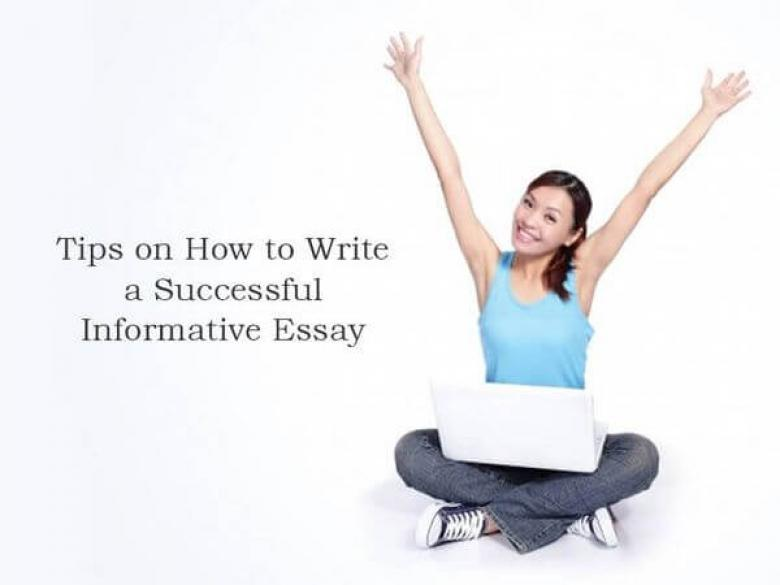 Tips on How to Write a Successful Informative Essay