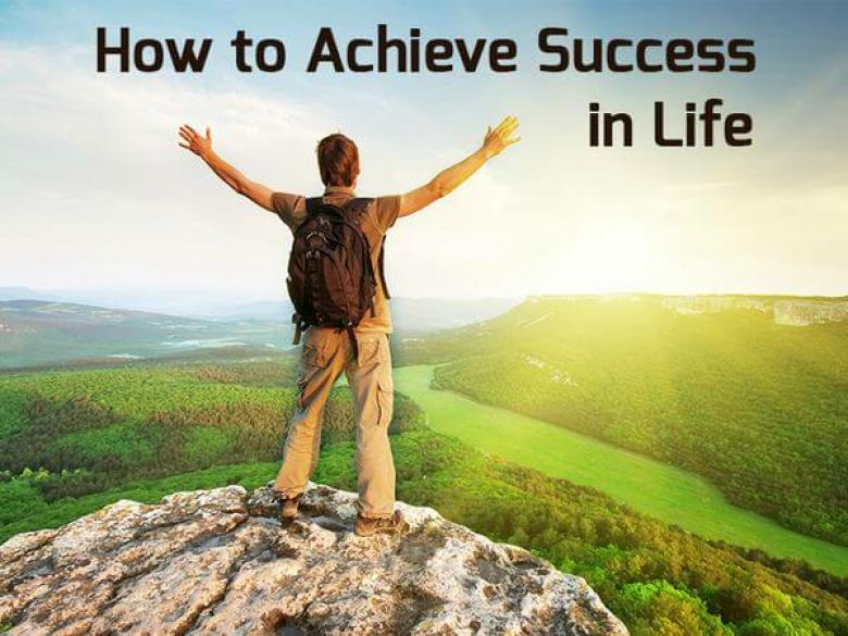How to Achieve Success in Life: 6 Easy Steps